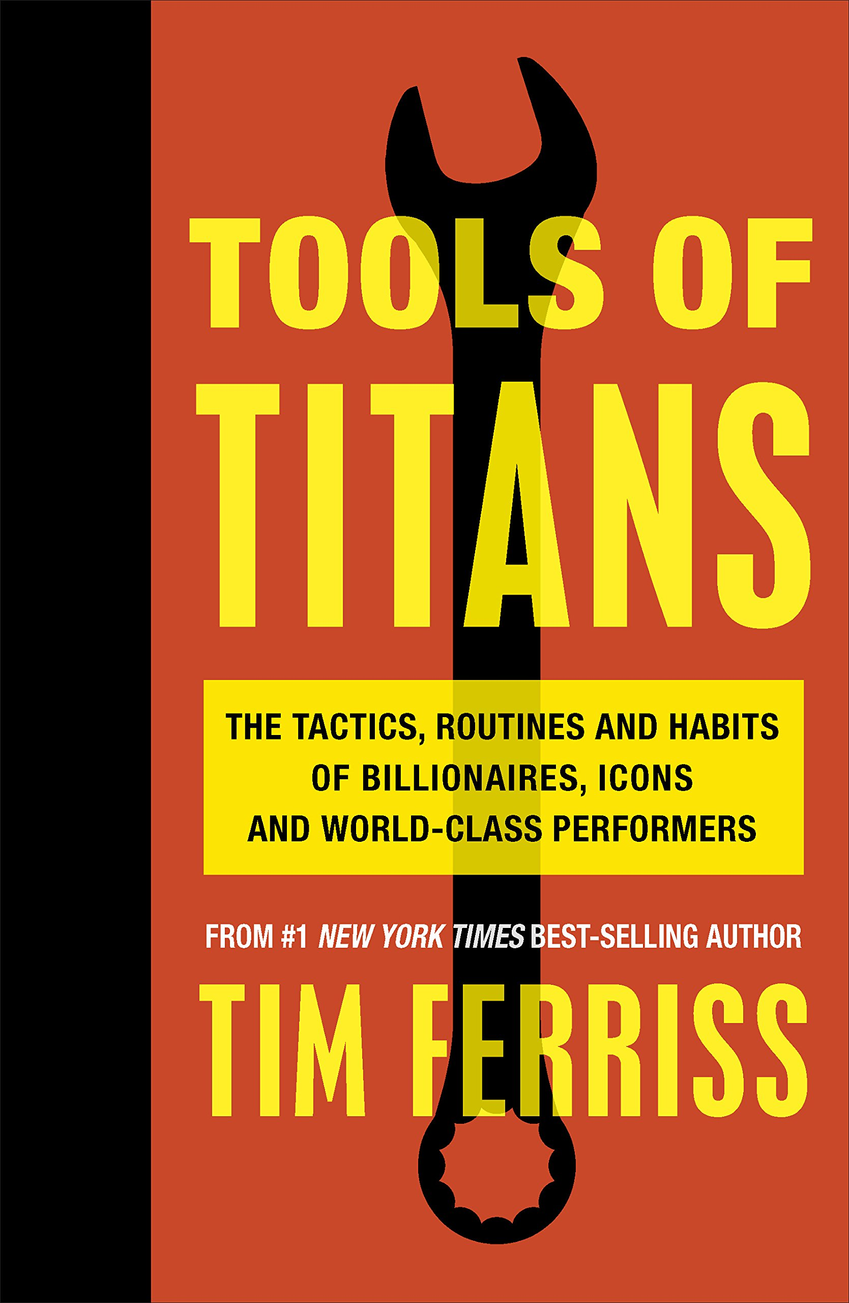 Tools Of Titans  The Tactics Routines And Habits Of Billionaires Icons And World Class Performers  English Edition