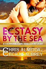 Ecstasy by the Sea: A Contemporary Romance Novella in the Countermeasure Series Kindle Edition