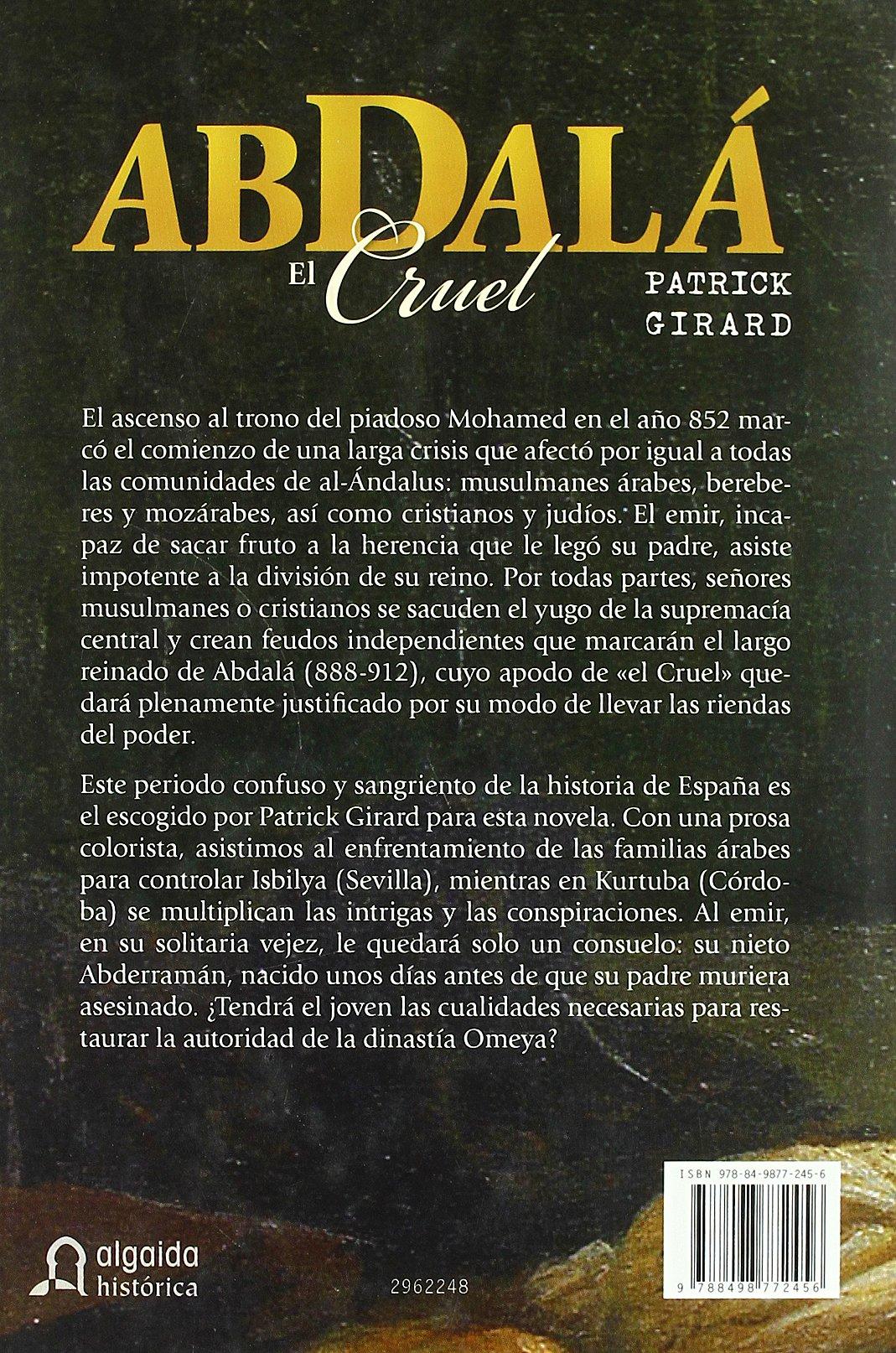 Abdala el Cruel Algaida Literaria - Algaida Histórica: Amazon.es: Girard, Patrick, Bernardo Gil, Elena: Libros