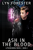 Ash in the Blood (Poison World Book 2)