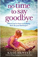 No Time to Say Goodbye: A heartbreaking and gripping emotional page turner Kindle Edition