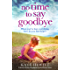 No Time to Say Goodbye: A heartbreaking and gripping emotional page turner
