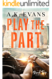 Play the Part (Road Trip Romance Book 2)