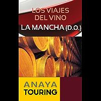 Los viajes del vino. La Mancha (Guías Touring) (Spanish Edition)