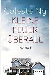 Kleine Feuer überall: Das Buch zur erfolgreichen TV-Serie mit Reese Witherspoon (German Edition) Kindle Edition