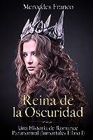 Reina De La Oscuridad. Una Historia De Romance