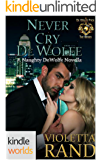 World of de Wolfe Pack: Never Cry De Wolfe (Kindle Worlds Novella)