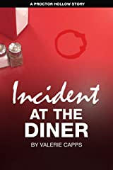 INCIDENT AT THE DINER: A Proctor Hollow Story