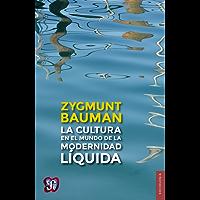 La cultura en el mundo de la modernidad líquida (Seccion de Obras de Sociologia)