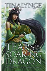Tears of the Soaring Dragon (Condemning the Heavens Book 4) Kindle Edition