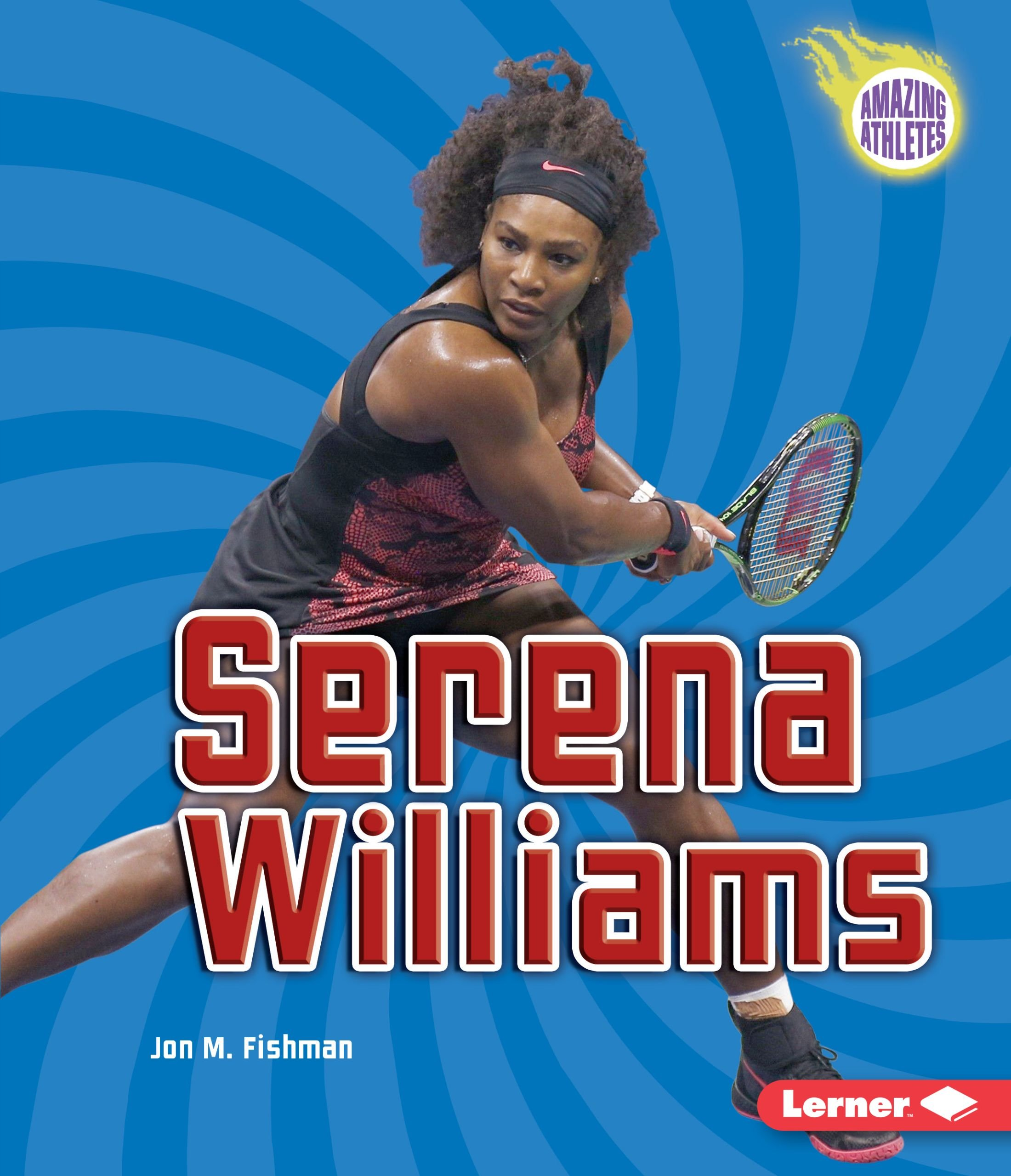Serena Williams (Amazing Athletes (Hardcover))