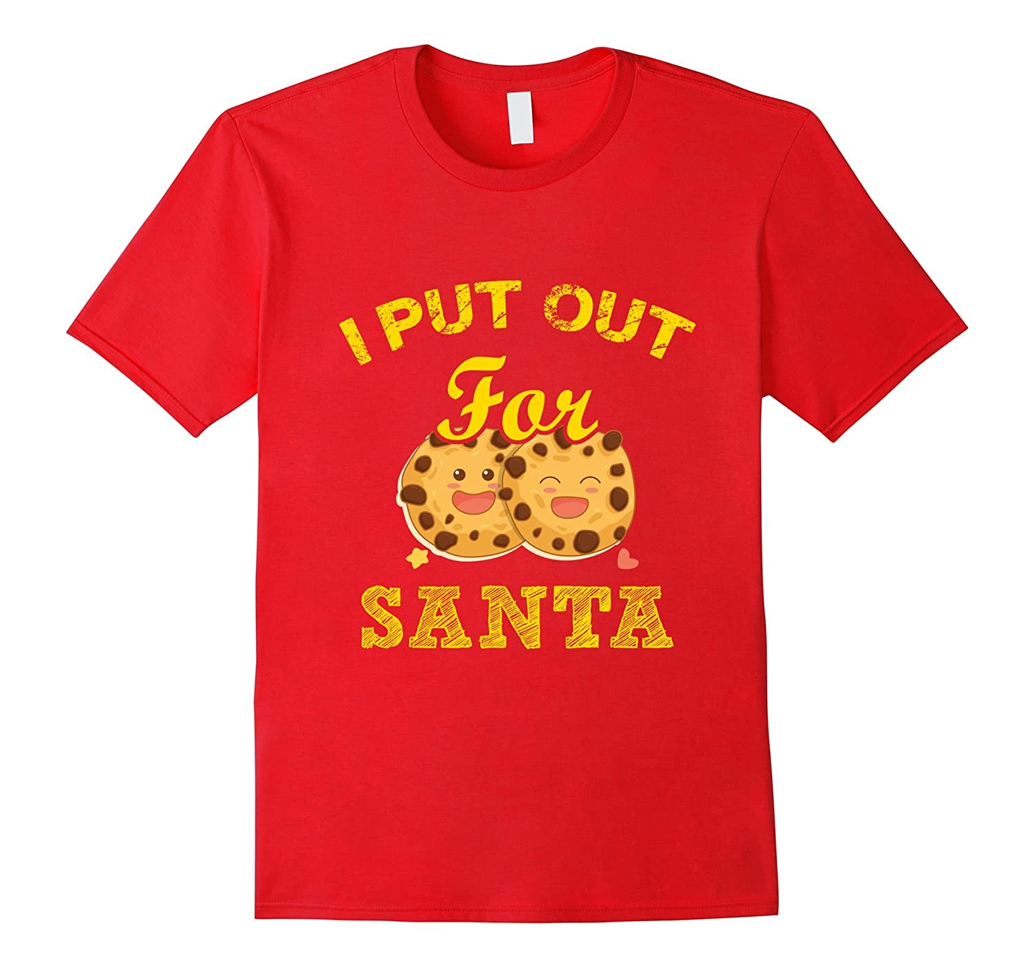 I Put Out For Santa Christmas Cookies T-Shirt-FL