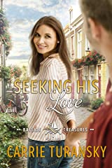 Seeking His Love (Bayside Treasures Series Book 1) Kindle Edition