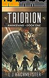 Triorion: Awakening (Triorion: The Series Book 1)