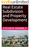Real Estate Subdivision and Property Development