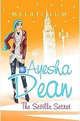Ayesha Dean The Seville Secret (Ayesha Dean Mysteries) Kindle Edition