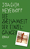 Die Zweisamkeit der Einzelgänger: Roman (Alle Toten fliegen hoch) (German Edition)