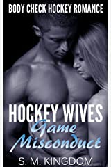 Hockey Wives Game Misconduct: Body Check Romance Sports Fiction: Power Play, Face Off, Goalie Interference, Romantic Box Set Collection (Ice Hockey Player Bad Boy Hat Trick Series Book 2) Kindle Edition