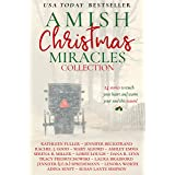Amish Christmas Miracles: 14 Stories to Touch Your Heart and Warm Your Soul This Christmas (Amish Christmas Miracles Collecti