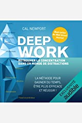 Deep Work: Retrouver la concentration dans un monde de distractions Audible Audiobook