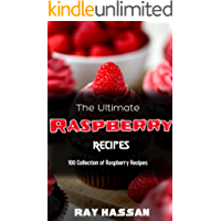 The Ultimate Raspberry Recipes: 100 Collection of Raspberry Recipes