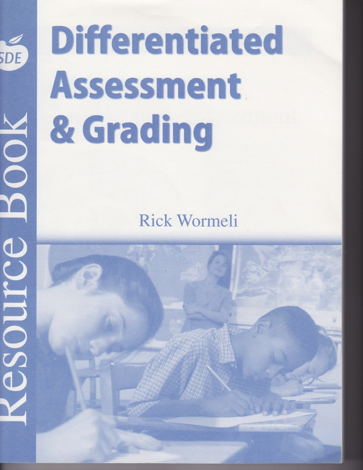 Differentiated Assessment Grading Resource Book Grades 5 12 Rick