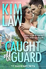 Caught off Guard (The Davenports Book 3) Kindle Edition