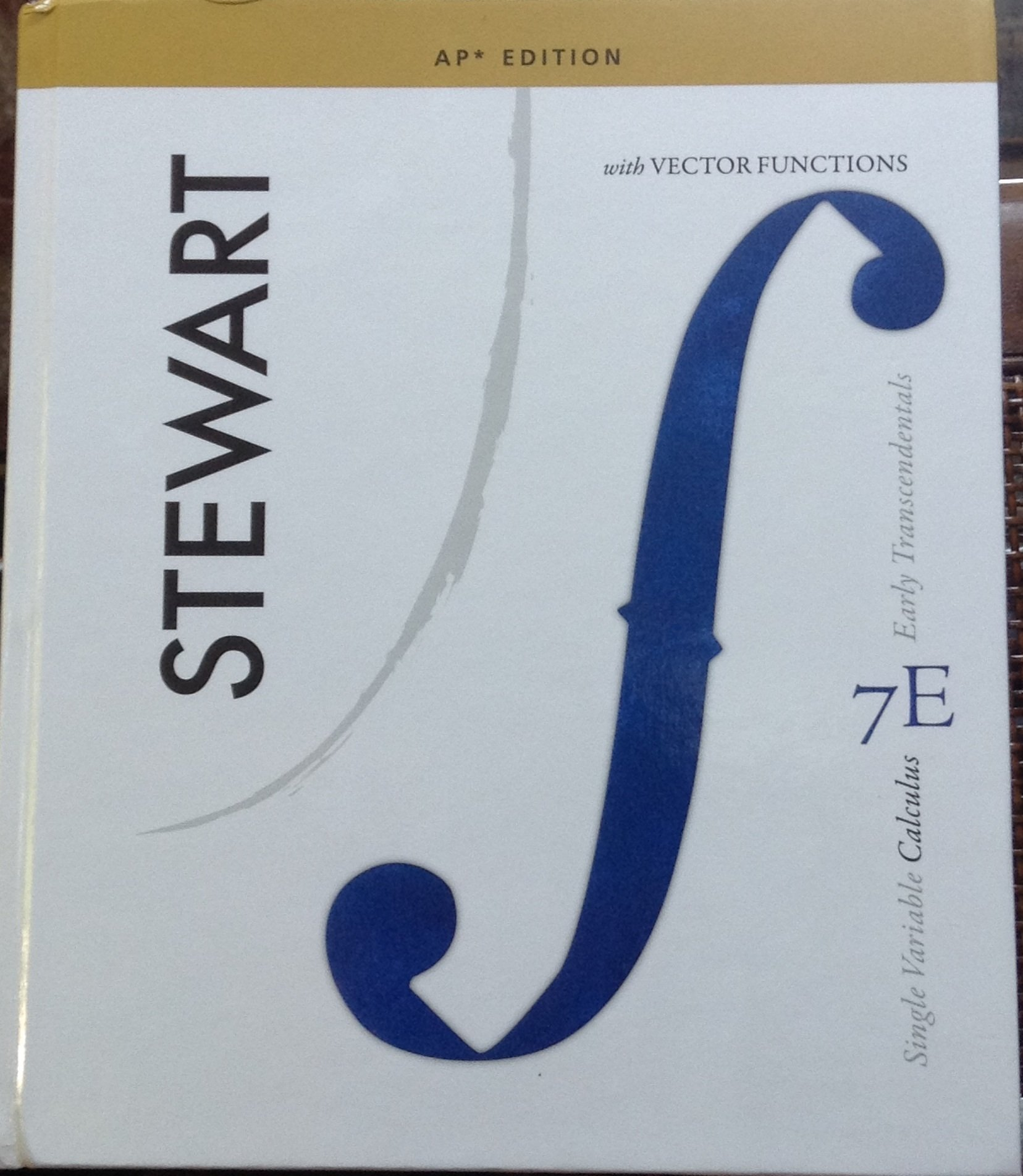Single Variable Calculus, AP edition, Early Transcendentals with Vector  Function, 7E, Stewart: Stewart: 9780840049322: Amazon.com: Books