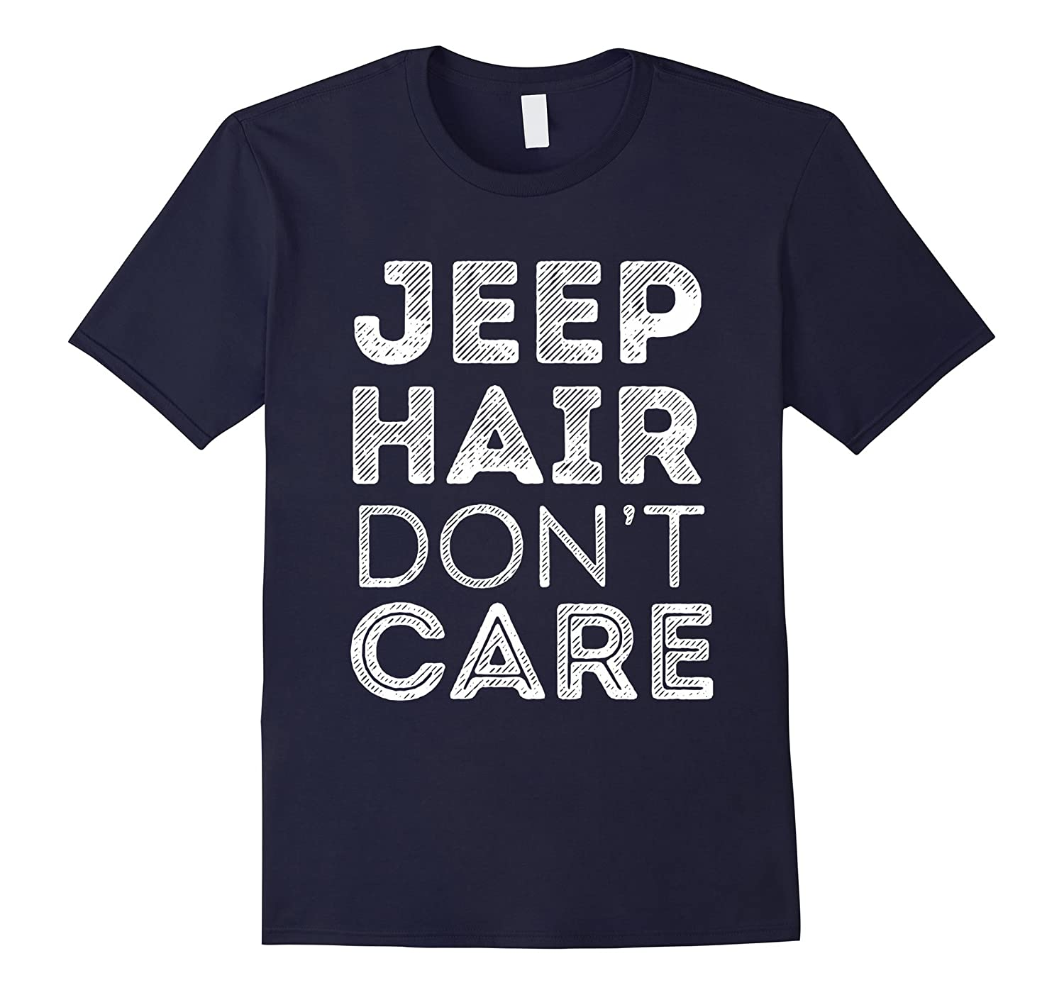 Jeep Hair Don't Care T-Shirt - Funny Women Messy Hair Tee-CL