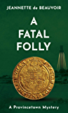 A Fatal Folly: A Provincetown Mystery (Sydney Riley Series Book 5)