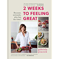 2 Weeks to Feeling Great: Because, seriously, who has the time? – THE SUNDAY TIMES BESTSELLER (English Edition)