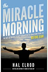 The Miracle Morning: The Not-So-Obvious Secret Guaranteed to Transform Your Life (Before 8AM) Kindle Edition