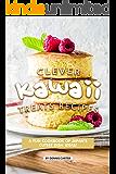 Clever Kawaii Treats Recipes: A FUN Cookbook of Japan's CUTEST Dish Ideas!