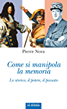 Come si manipola la memoria: Lo storico, il potere, il passato (Orso Blu)