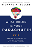 What Color Is Your Parachute? 2018: A Practical Manual for Job-Hunters and Career-Changers