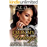 Sometimes I'm In My Feelings: An Urban Romance: Complete Series