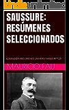 SAUSSURE: RESÚMENES SELECCIONADOS: COLECCIÓN RESÚMENES UNIVERSITARIOS Nº 125 (Spanish Edition)