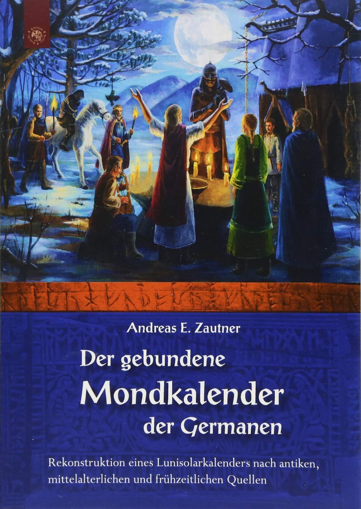 der-gebundene-mondkalender-der-germanen-rekonstruktion-eines-lunisolarkalenders-nach-antiken-mittelalterlichen-und-frhneuzeitlichen-quellen