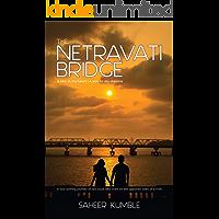 THE NETRAVATI BRIDGE: A vein in my heart | A way to my dreams