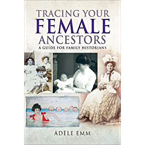 Tracing Your Female Ancestors: A Guide for Family Historians (Tracing Your Ancestors)