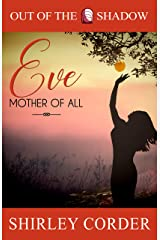Eve: Mother of All (Out of the Shadow Book 1) Kindle Edition
