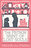 The Patron Saint of Lost Souls: A magical story of getting your heart's desire…