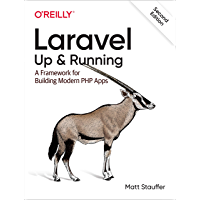 Laravel: Up & Running: A Framework for Building Modern PHP Apps (English Edition)