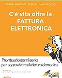 C'è vita oltre la Fattura Elettronica: Prontuario semi-serio per sopravvivere all'obbligo della fattura elettronica