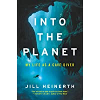 Into the Planet: My Life As a Cave Diver