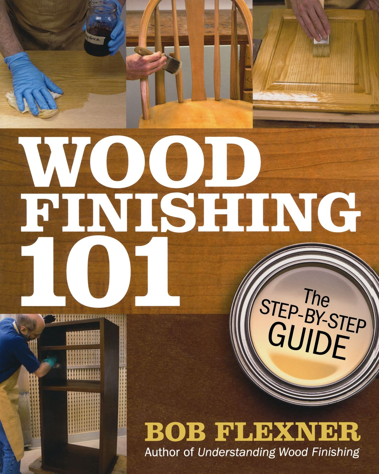 Wood finishing 101 the step by step guide bob flexner wood finishing 101 the step by step guide bob flexner 0035313650536 amazon books fandeluxe Image collections