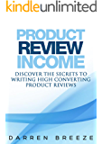 Product Review Income: Discover The Secrets To Writing High Converting Product Reviews