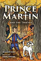 Prince Martin and the Thieves: A Brave Boy, a Valiant Knight, and a Timeless Tale of Courage and Compassion (Grayscale Art Edition) (The Prince Martin Epic) (Volume 2) Paperback