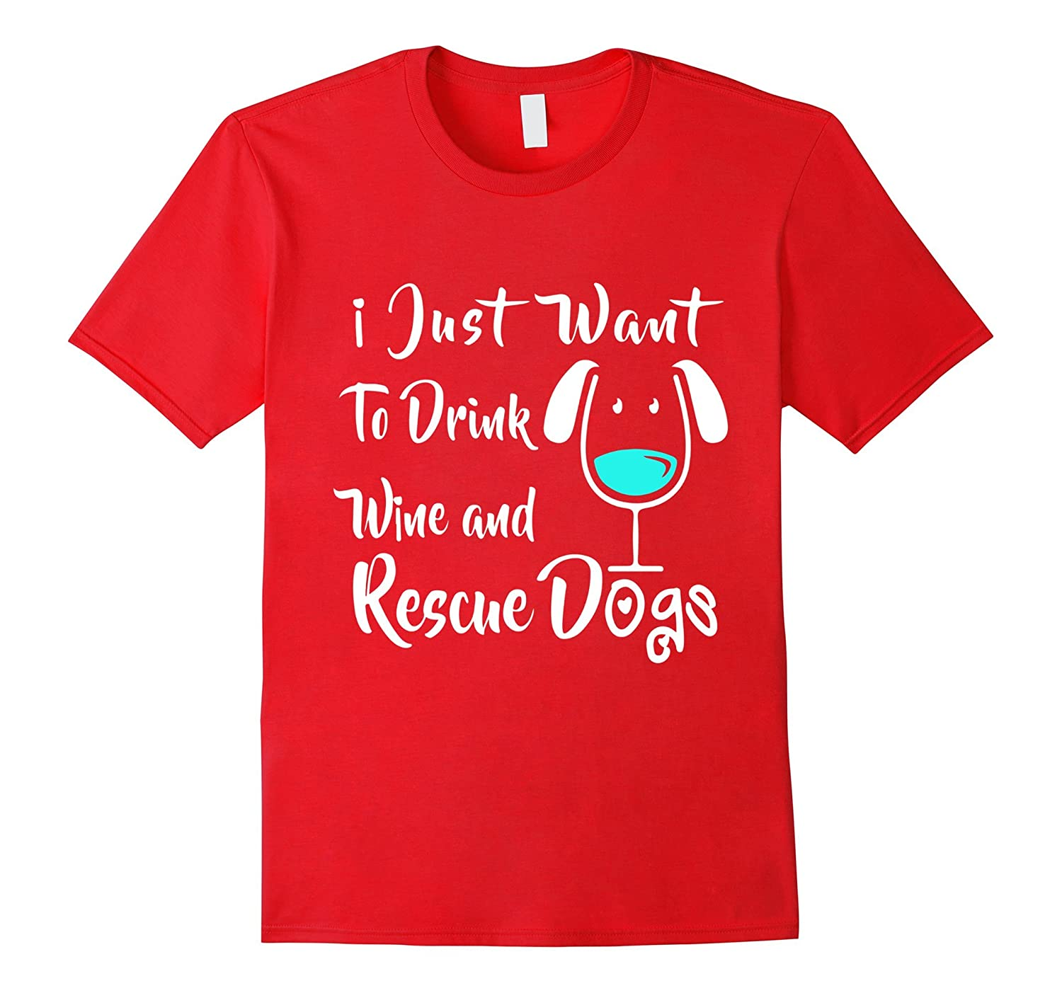 Fun-Gly : I Just Want to Drink Wine And Rescue Dogs Tshirt-FL