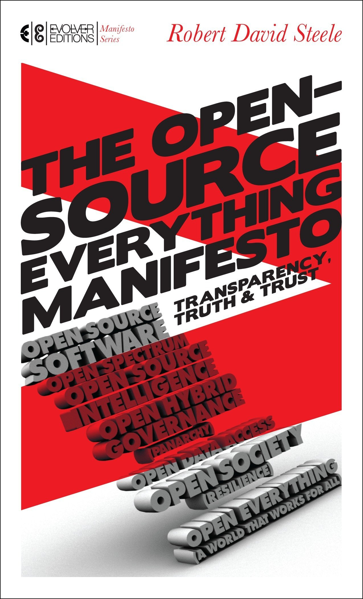 Transparency Truth The Open-Source Everything Manifesto and Trust